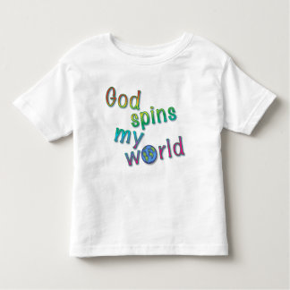 God Spins My World T Shirt