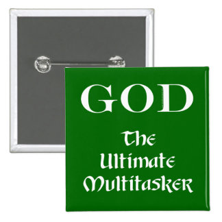 God - The Ultimate Multitasker 2 Inch Square Button