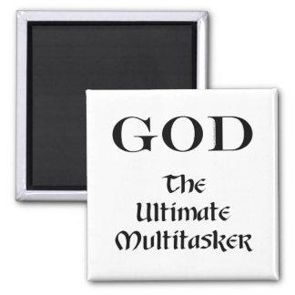 God - The Ultimate Multitasker Fridge Magnets