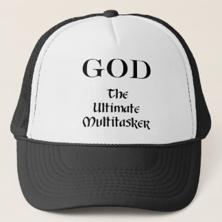 God - The Ultimate Multitasker Trucker Hat