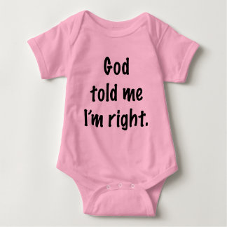 God Told Me I'm Right Tee Shirt