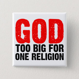 GOD TOO BIG FOR ONE RELIGION PINBACK BUTTON