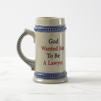 God Wanted Me To Be A Lawyer Coffee Mugs