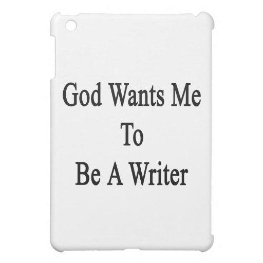 God Wants Me To Be A Writer iPad Mini Covers