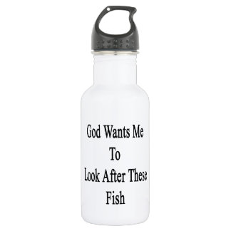 God Wants Me To Look After These Fish 18oz Water Bottle