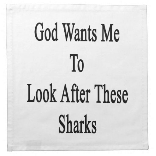 God Wants Me To Look After These Sharks Napkins