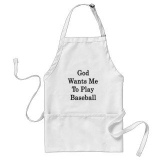 God Wants Me To Play Baseball Aprons