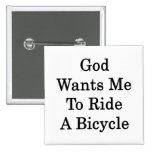 God Wants Me To Ride A Bicycle Buttons