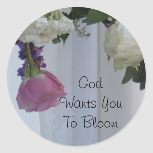 God Wants You To Bloom Classic Round Sticker