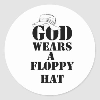 God Wears A Floppy Hat Design Two Classic Round Sticker
