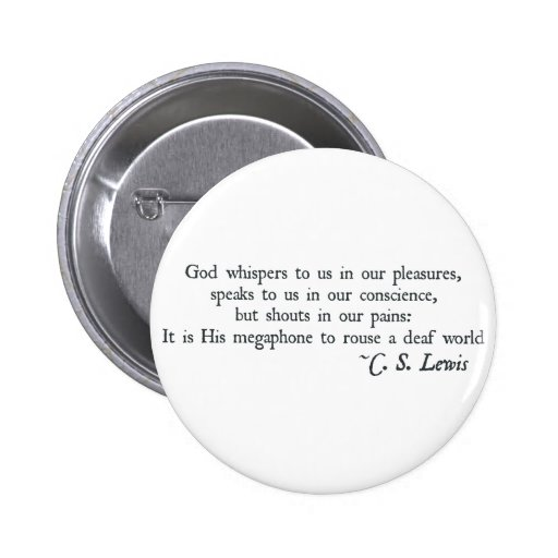 God Whispers to us in our Pleasures Pinback Buttons