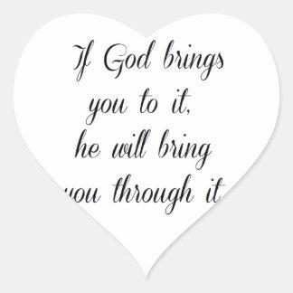 God will bring you through it. heart sticker