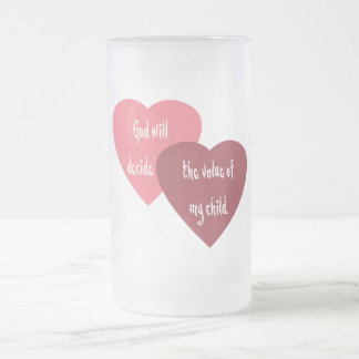 God Will Decide the Value of My Child Coffee Mug