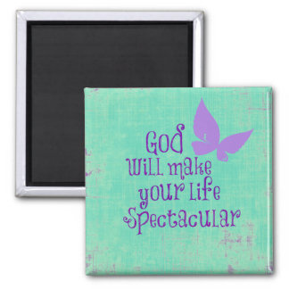 God will make your life Spectacular Quote Magnet