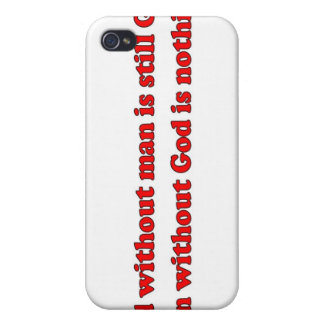 God without man is still God Christian saying Cases For iPhone 4