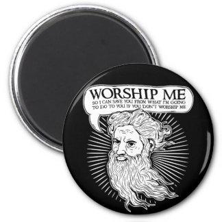 God: Worship me so I can save you from me 2 Inch Round Magnet