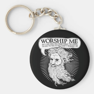 God: Worship me so I can save you from me Keychain
