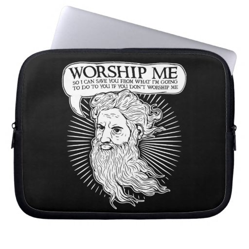 God: Worship me so I can save you from me Laptop Sleeve