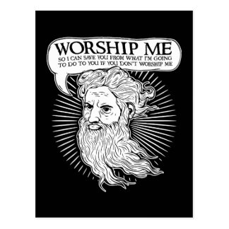 God: Worship me so I can save you from me Postcard