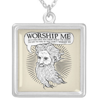 God: Worship me so I can save you from me Square Pendant Necklace