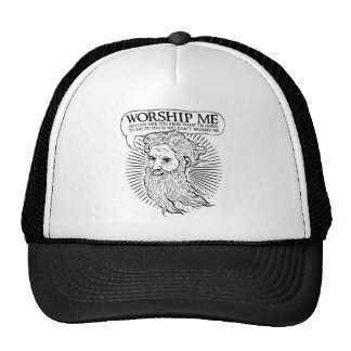 God: Worship me so I can save you from me Trucker Hat