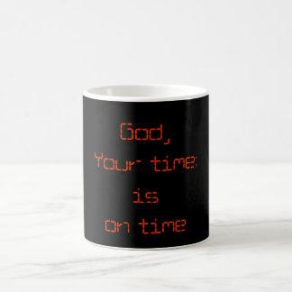 God,Your time:is on time Coffee Mug