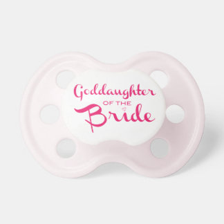 Goddaughter of the Bride Pacifier Pink