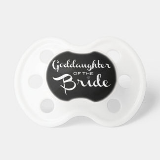Goddaughter of the Bride Pacifier White On Black