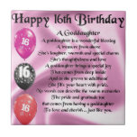 "Goddaughter Poem - 16th Birthday Tile<br><div class=""desc"">A great gift for a goddaughter on her 16th birthday</div>"