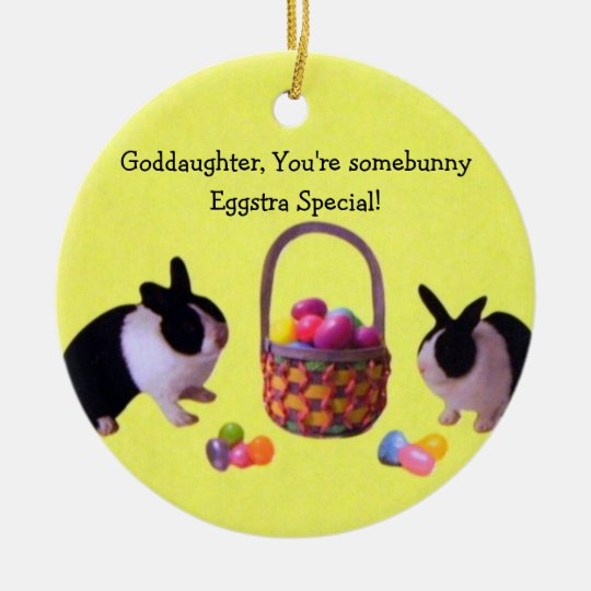 Goddaughter, You're somebunny eggstra special! Ceramic Ornament