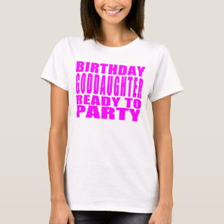 Goddaughters : Birthday Goddaughter Ready to Party T-Shirt