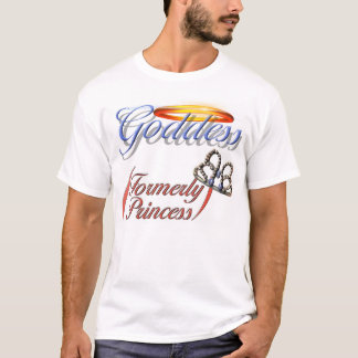 Goddess (Formerly Princess) T-Shirt