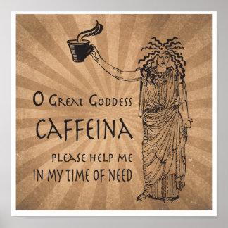 Goddess of Caffeine funny coffee gift Poster