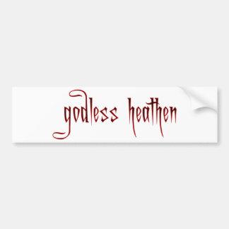 godless heathen bumper sticker