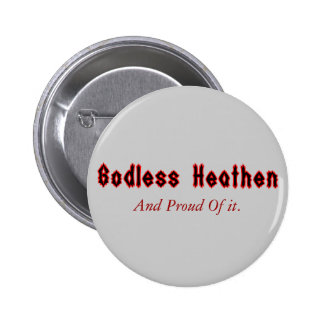 Godless Heathen Pin