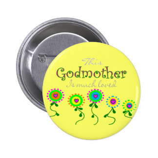 Godmother Gifts for Any Occasion Pinback Button