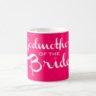 Godmother of Bride White on Hot Pink Coffee Mug