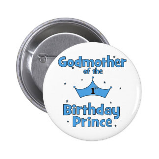 Godmother of the 1st Birthday Prince Pinback Button