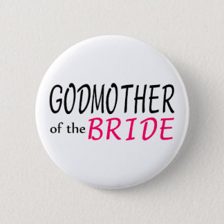 Godmother Of The Bride Button