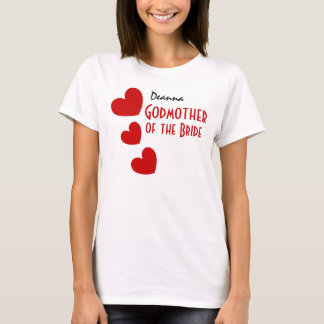 GODMOTHER of the BRIDE Gift Idea RED Hearts B07 T-Shirt