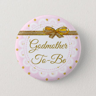Godmother To Be Baby Shower Pink & Gold Button