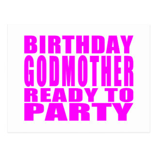 Godmothers : Birthday Godmother Ready to Party Postcard