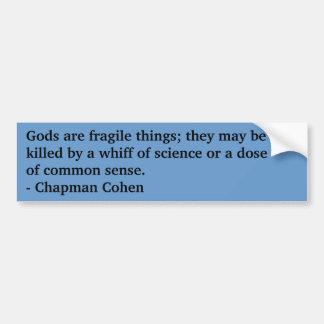 Gods are fragile bumper sticker