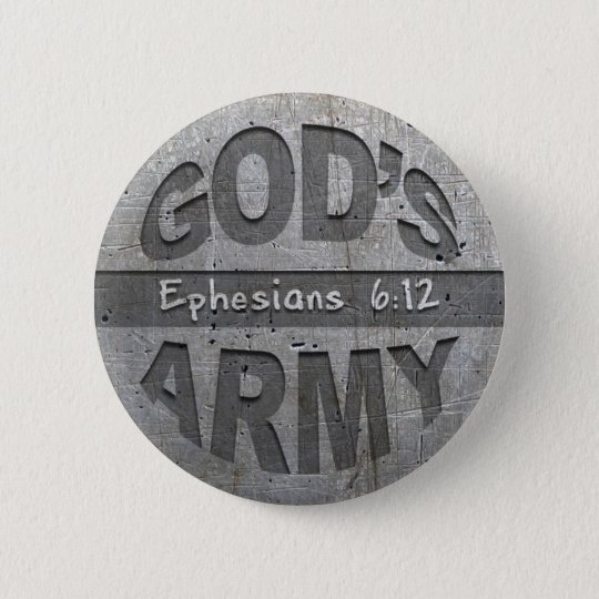 God's Army - Ephesians 6:12 Bible Verse Metal Gray Button