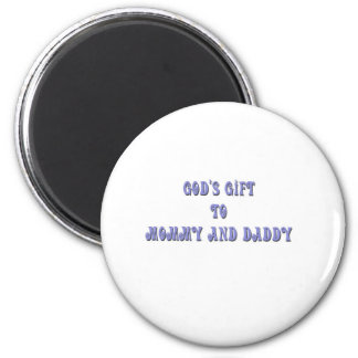 Gods Gift to Mommy and Daddy Blue Magnets