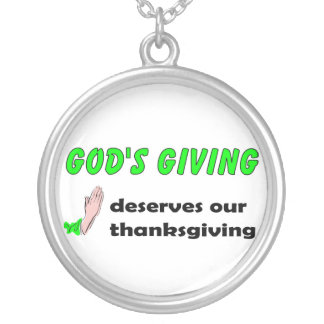 Gods giving deserves our thanksgiving round pendant necklace