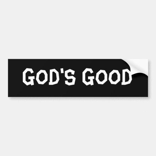 GOD'S GOOD BUMPER STICKER