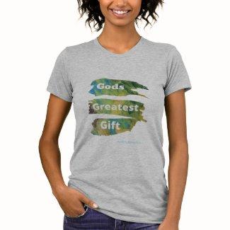 God's Greatest Gift T-Shirt