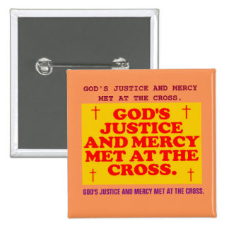 God's Justice And Mercy Met At The Cross. 2 Inch Square Button