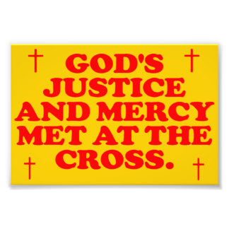 God's Justice And Mercy Met At The Cross. Photo Print